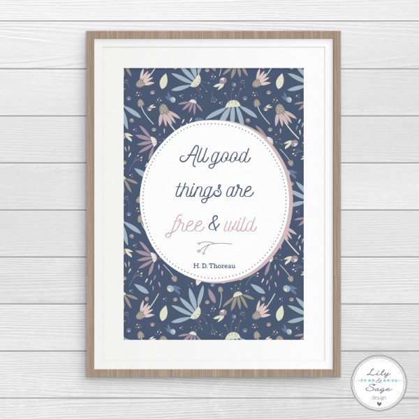 Citazione da stampare: All good things are free and wild - Lily&Sage Design
