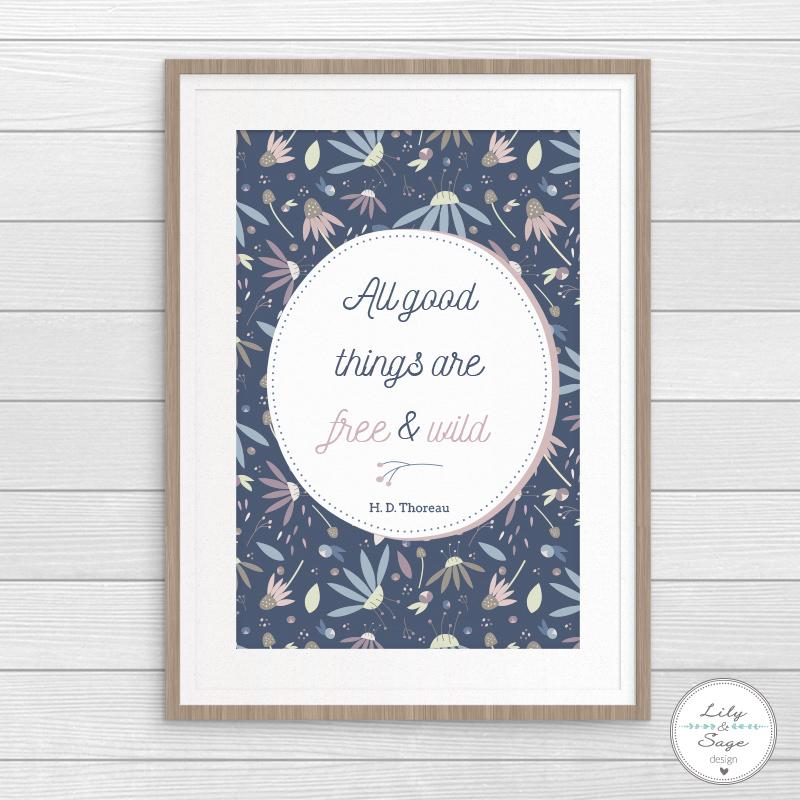 Citazione da stampare: All good things are free and wild - Lily&Sage Design